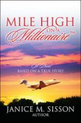 Introducing Janice M. Sisson, author of Mile High On A Millionaire
