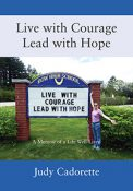 Introducing Judy Cadorette, author of Live with Courage Lead with Hope