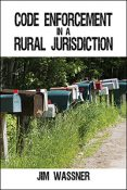Introducing Jim Wassner, author of Code Enforcement in a Rural Jurisdiction